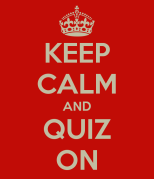 keep calm and quiz on